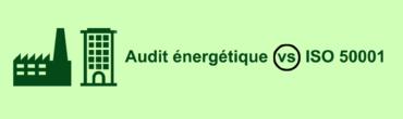 Audit énergétique vs ISO 50001